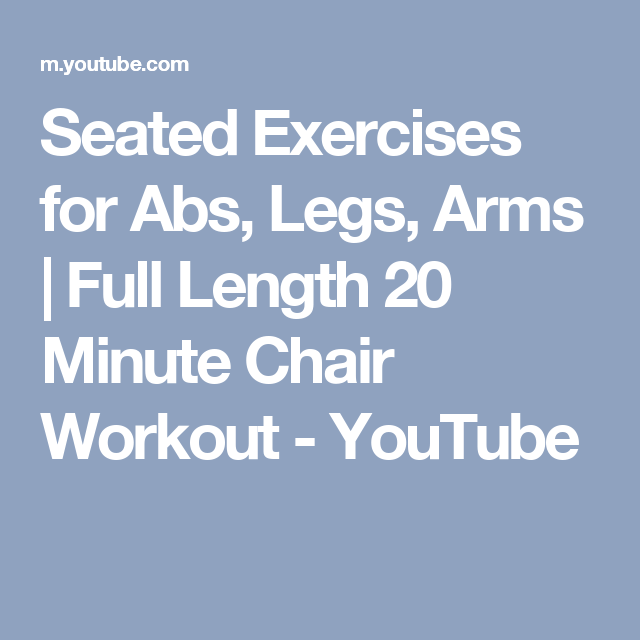 Seated Exercises for Abs, Legs, Arms | Full Length 20 Minute Chair Workout - YouTube