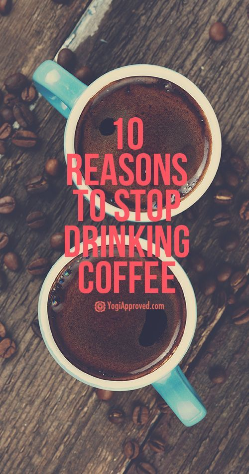 Why I Stopped Drinking Coffee And 10 Reasons You Should Too Coffee Detox Stop Drinking Coffee Drinks
