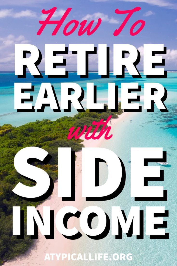 How to Retire Even Earlier With Side Early