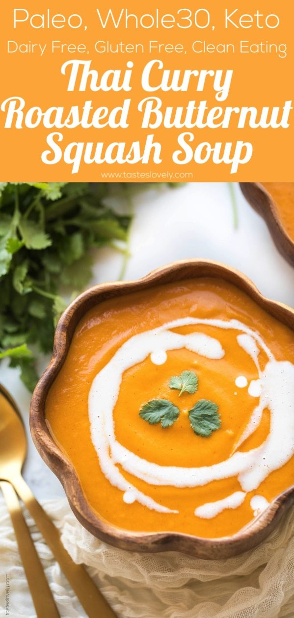 Paleo + Whole30 Thai Curry Roasted Butternut Squash Soup