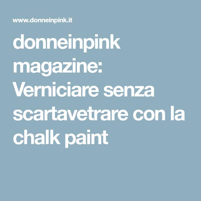 Verniciare Senza Scartavetrare Con La Chalk Paint Pitturare Mobili