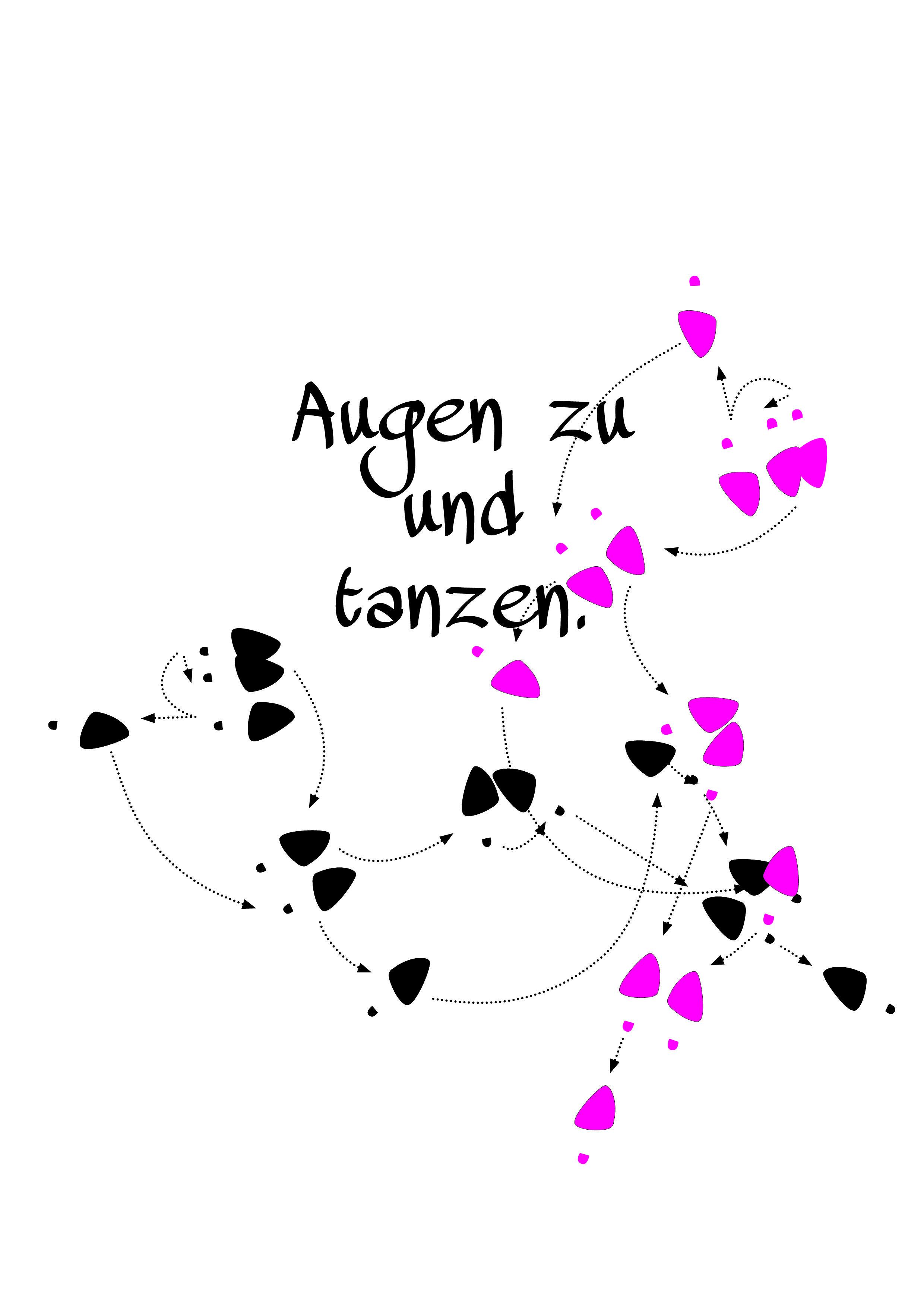 Augen zu und tanzen weisheiten auf deutsch pinterest - Tanzen spruch ...