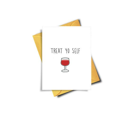Treat Yourself Funny Birthday Card, Wine, Treat Yo Self Card, Funny - printable best friend birthday cards