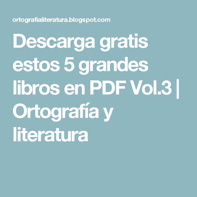 Descarga gratis estos 5 grandes libros en PDF Vol.3 | Ortografía y literatura