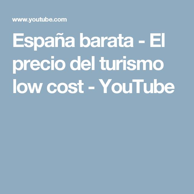 España barata - El precio del turismo low cost - YouTube