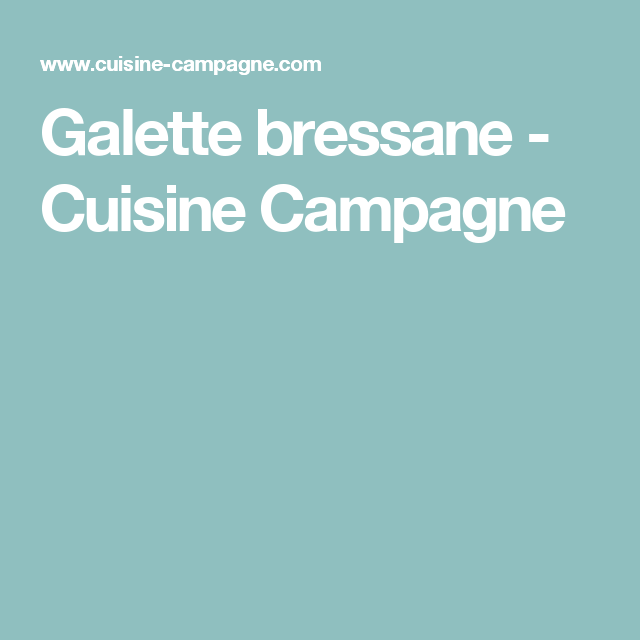 Galette bressane - Cuisine Campagne