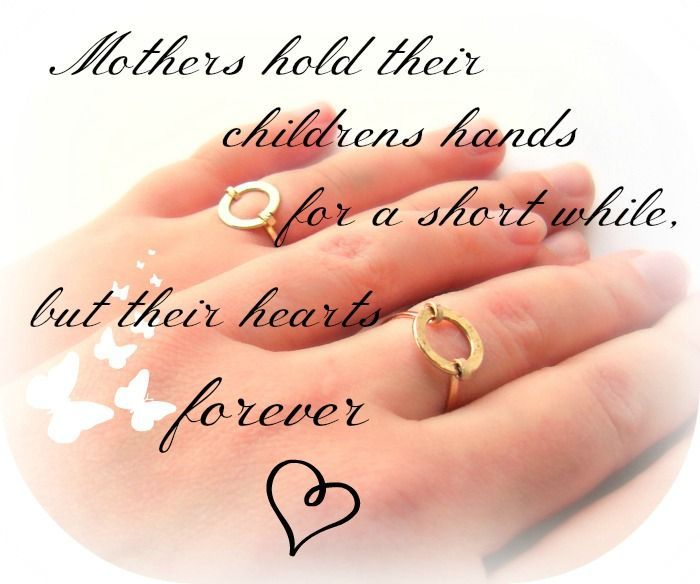 Bon Mothers Hold Their Childrens Hands For A Short While, But Their Heart  Forever