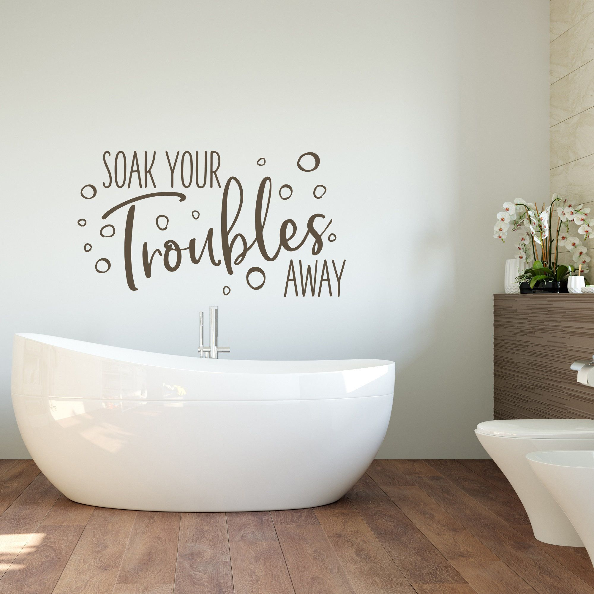 Bathroom Wall Decal Soak Your Troubles Away Home Wall Decor