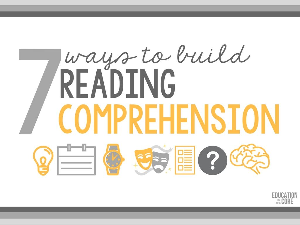 7 Ways To Build Reading Comprehension Reading Comprehension Reading Intervention Education Quotes For Teachers How to improve reading skills for 7