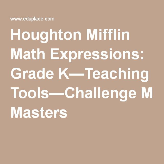 Houghton Mifflin Math Expressions Grade K Teaching Tools Challenge Masters Math Expressions Teaching Tools Math School