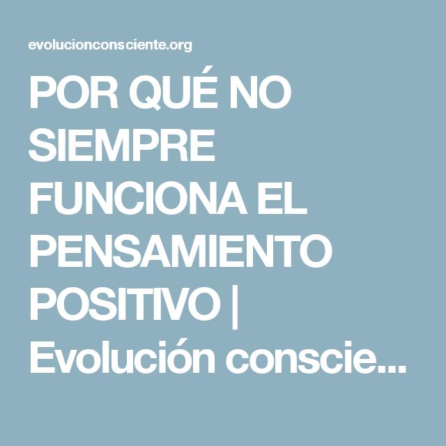 POR QUÉ NO SIEMPRE FUNCIONA EL PENSAMIENTO POSITIVO | Evolución consciente