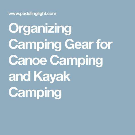 Photo of Organizing Camping Gear for Canoe Camping and Kayak Camping