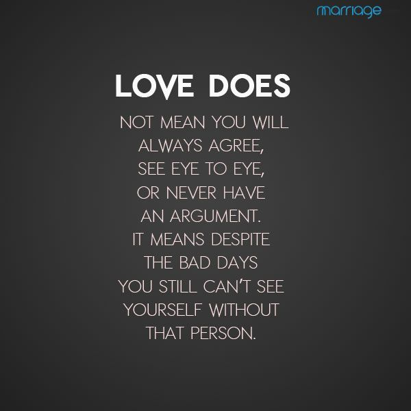 Love Does Not Mean You Will Always Agree, See Eye To Eye