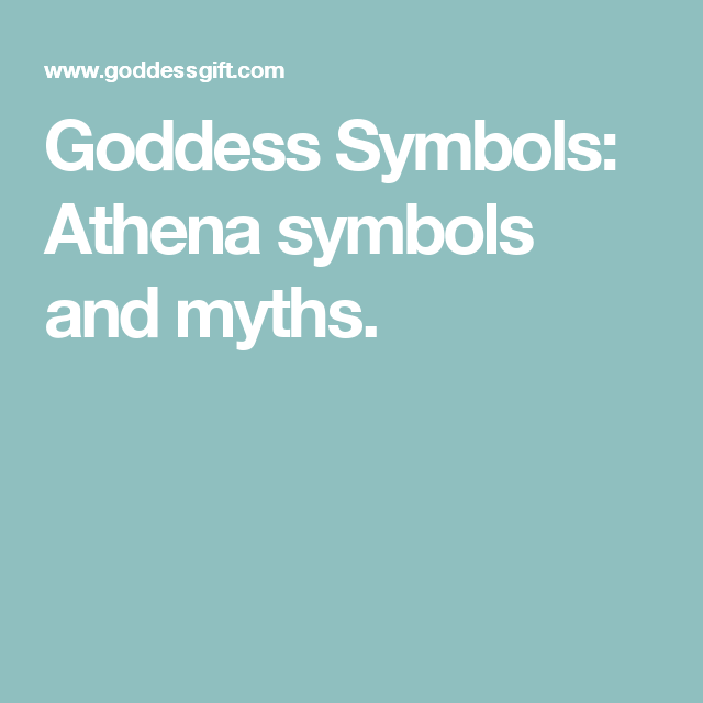 Goddess Symbols Athena Symbols And Myths Writing References