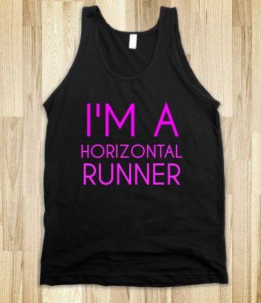I'M A HORIZONTAL RUNNER