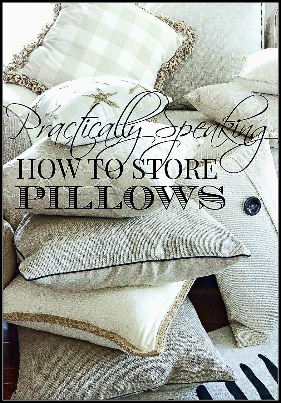 Practically Speaking Storing Napkins Pillows Pillow Storage