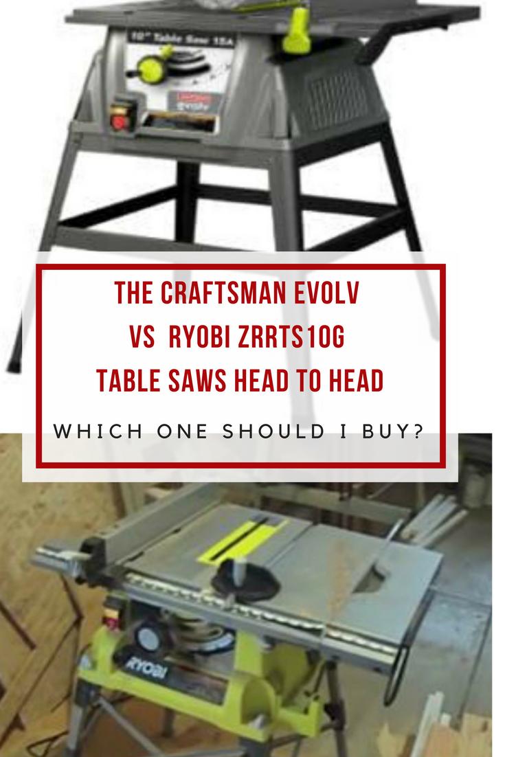 Table Saw Head To Head Craftsman Evolv Vs Ryobi Zrrts10g Ryobi Table Saw Craftsman