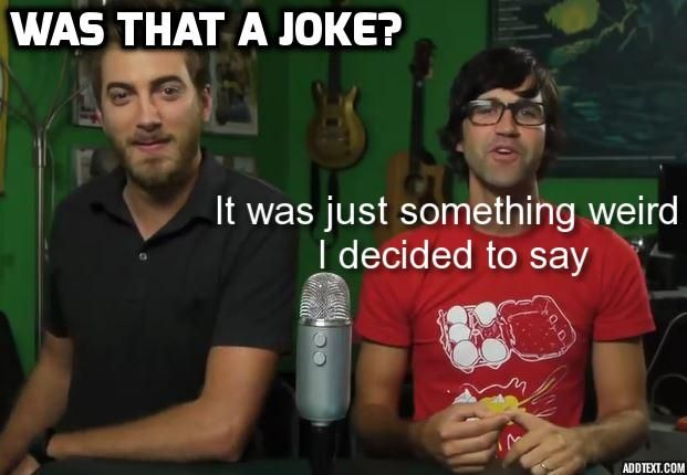 The Quote That Defines Link Neal Gmm 199 Couldn T Have Captioned This Better Xd Good Mythical Morning Rhett And Link About Time Movie