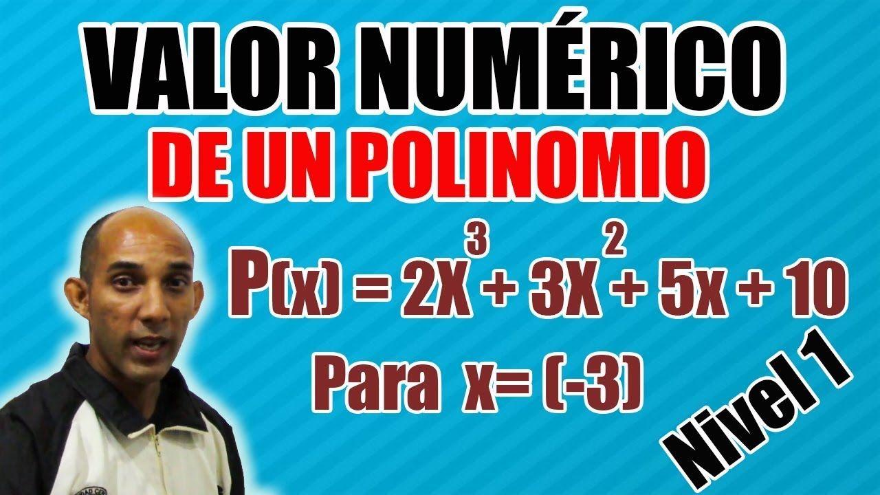 Valor Numérico De Un Polinomio Regla De Los Signos Polinomios Suma Y Resta