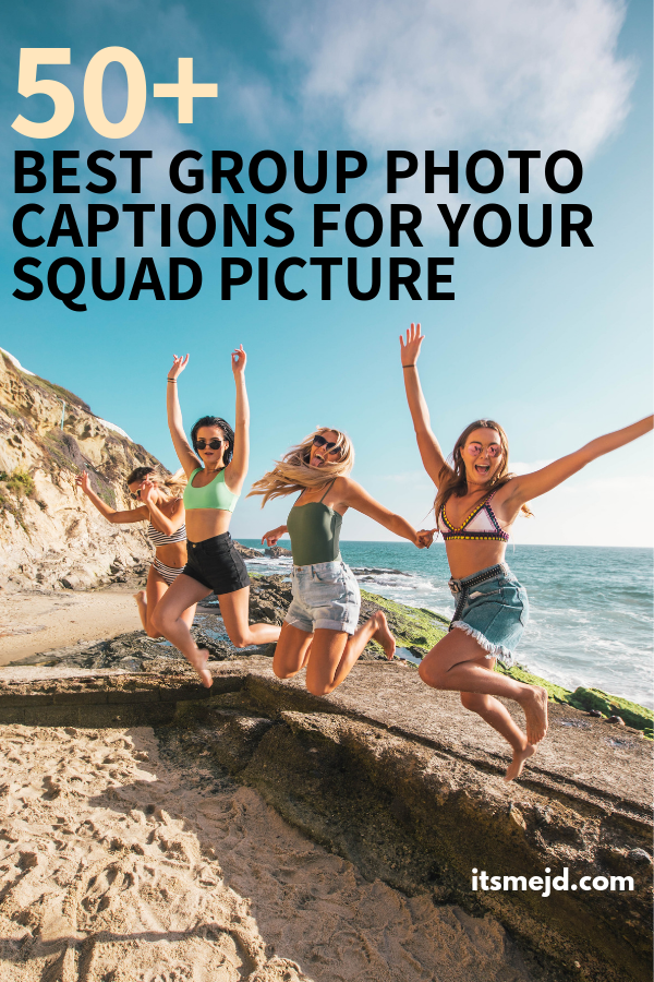 best group photo captions perfect for your squad picture