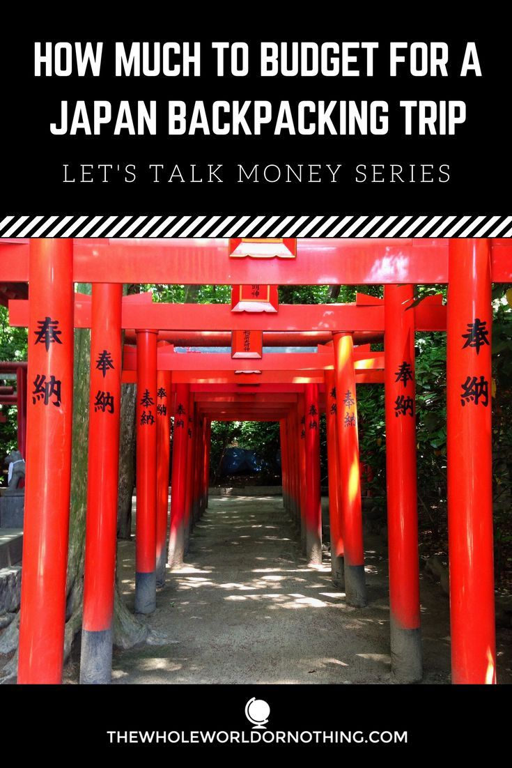 How Much To Budget For A Japan Backpacking Trip Japan Trip - How much is a trip to japan