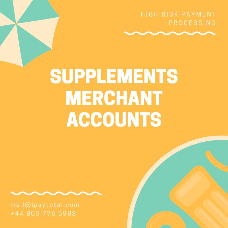Supplement & Nutraceutical Merchant Account Merchant