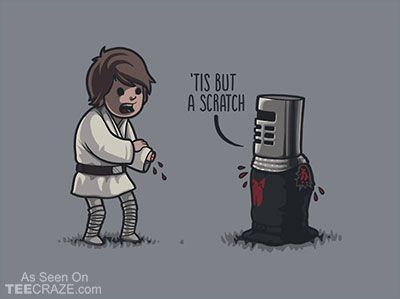 tis but a scratch t shirt from naolito starwars