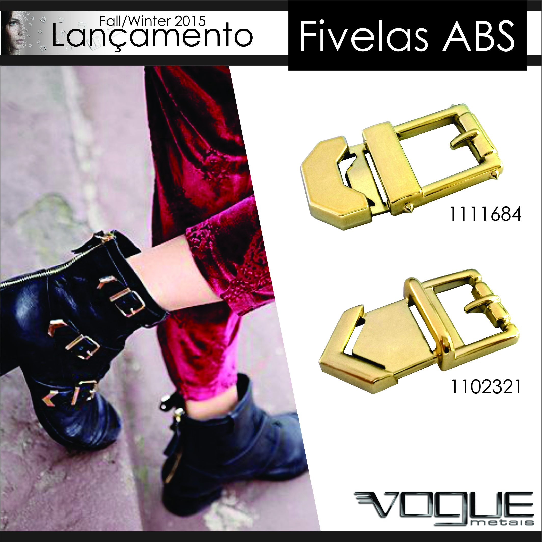 Fall/Winter 2015 - Vogue Metais - Fivelas ABS