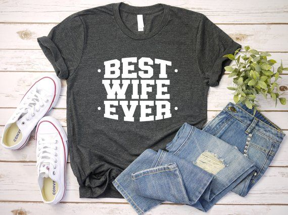 Gift for Wife, Best Wife Ever Shirt, Christmas Gift for Wife