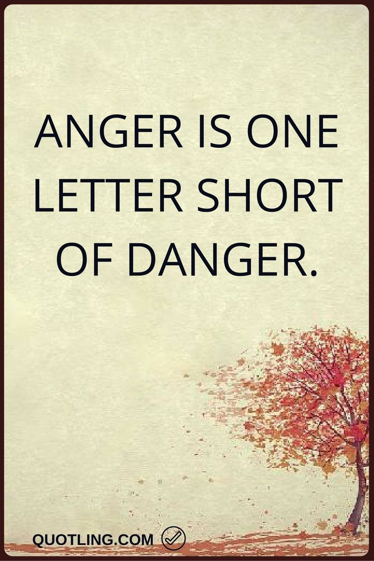 Angry Quotes Anger Is One Letter Short Of Danger Anger Quotes