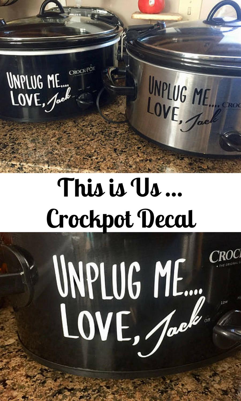 Download This Is Us Crockpot SlowCooker Decal, Unplug Me Love Jack ...