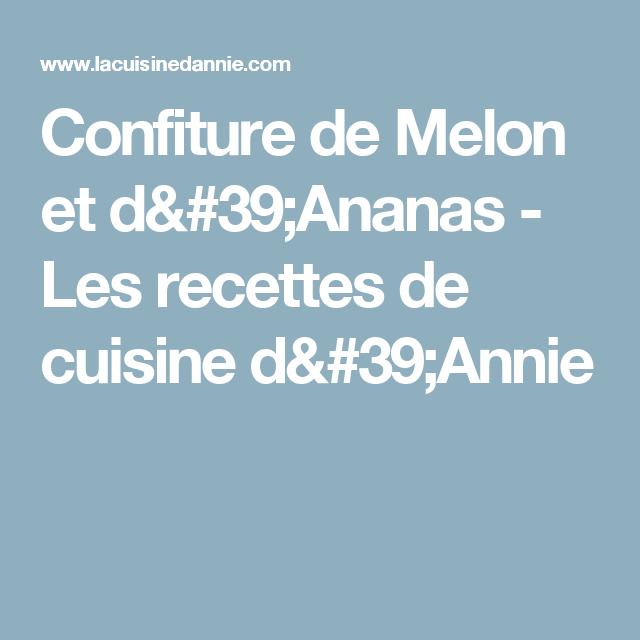 Confiture de Melon et d'Ananas - Les recettes de cuisine d'Annie