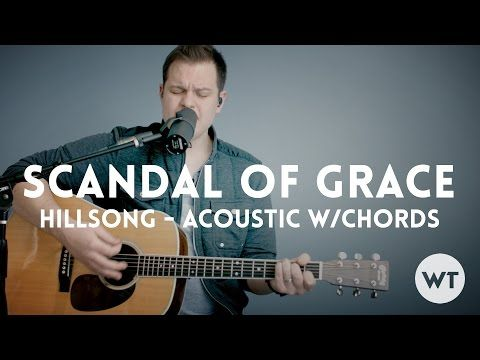 Scandal of Grace - Hillsong - acoustic with chords - YouTube