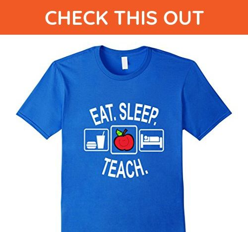 Mens Eat Sleep Teach   Funny T-Shirt for Teachers   Teacher Gifts Large Royal Blue - Careers professions shirts (*Amazon Partner-Link)