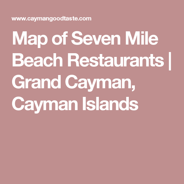 Map Of Seven Mile Beach Restaurants Grand Cayman Islands More
