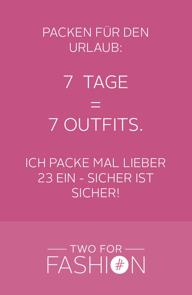 Packen für den Urlaub 7 Tage = 7 Outfits Ich packe mal lieber 23