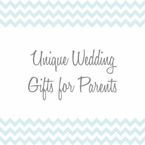 Unique Wedding Gifts For Parents