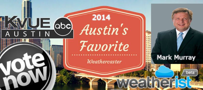 Vote for @MarkM_KVUE of @kvue to be 2014 #Austin's Favorite #Weathercaster! @ http://weatherist.com/blog/2014/07/22/vote-for-austins-favorite-weathercaster