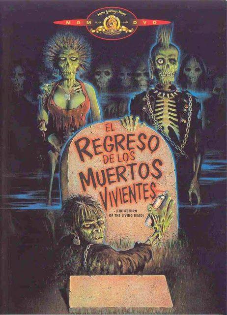 The Return Of The Living Dead 1985 El Regreso De Los Muertos Vivientes Subtitulada Audio Latino Peliculas De Terror Muertos Vivientes Arte Del Horror
