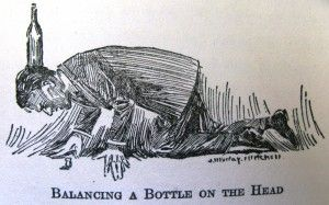 """Balancing a Bottle on the Head: Get a large empty bottle and balance it on the back of the head. Then from standing, get down on hands and knees and with the mouth pick up a cork which has been placed on the floor. Then get up again to a standing position, and remove the bottle from the head and the cork from the mouth. This sounds near on impossible, not to mention a health and safety nightmare! From """"Indoor Games for Awkward Moments"""" by Ruth Blakely."""