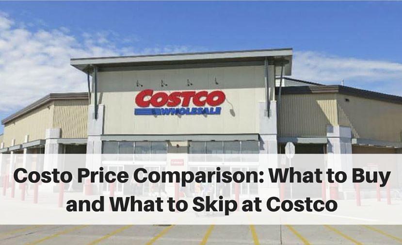 Costco Price Comparison What To Buy At Costco And What To Avoid