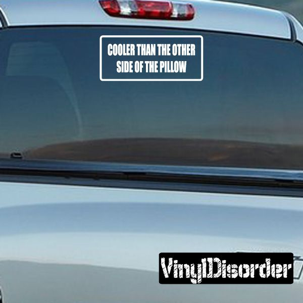 Cooler than the other side of the pillow bumper sticker wall decal vinyl decal