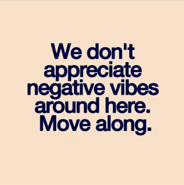 Especially Right Now Too Much Happening To Deal With Negativity