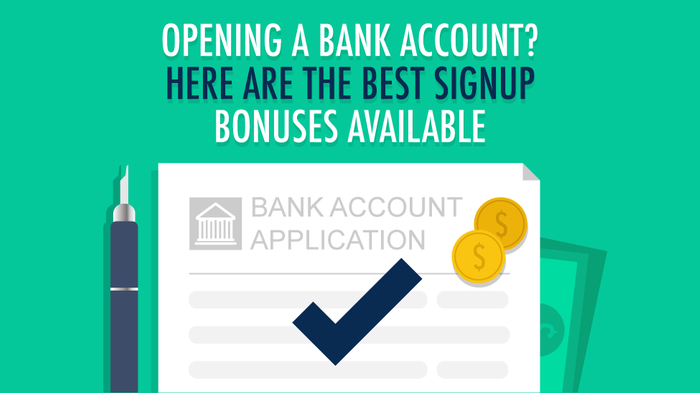 Opening A Bank Account Here Are The Best Signup Bonuses Available Opening A Bank Account Bank Account Accounting
