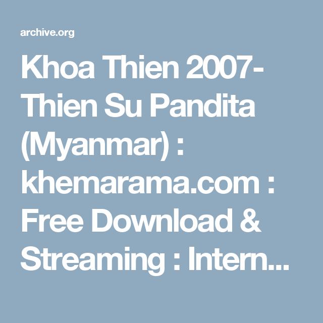 Khoa Thien 2007- Thien Su Pandita (Myanmar) : khemarama.com : Free Download & Streaming : Internet Archive