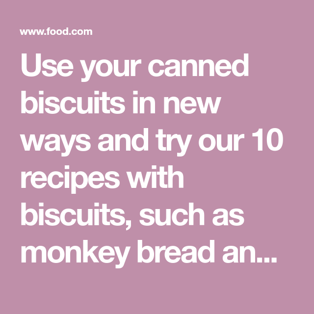 Recipes With Canned Biscuits - Food.com