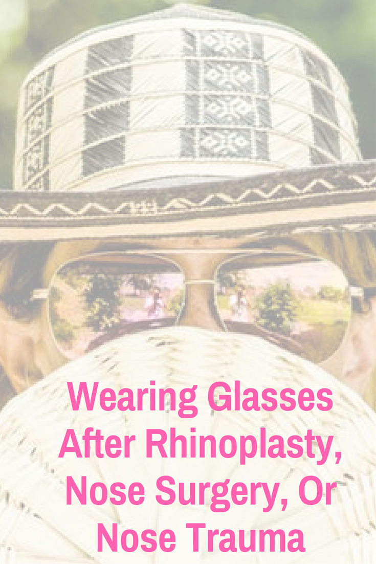 How To Keep Glasses Off Nose After Rhinoplasty   Rhinoplasty / Nose