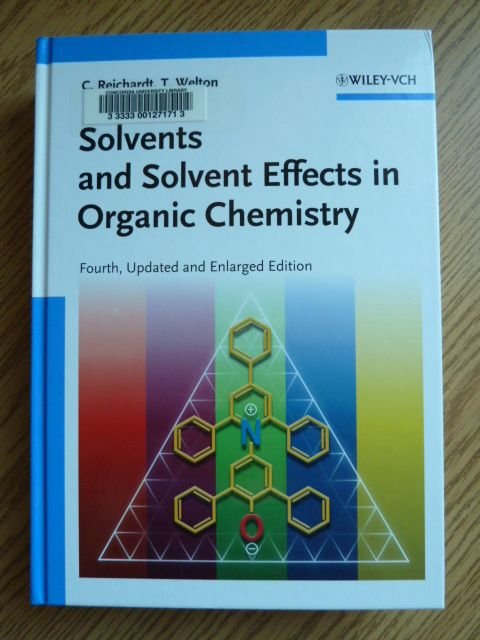 Solvents And Solvent Effects In Organic Chemistry By C Reichardt T Welton Organic Chemistry Organic Chemistry Books Chemistry