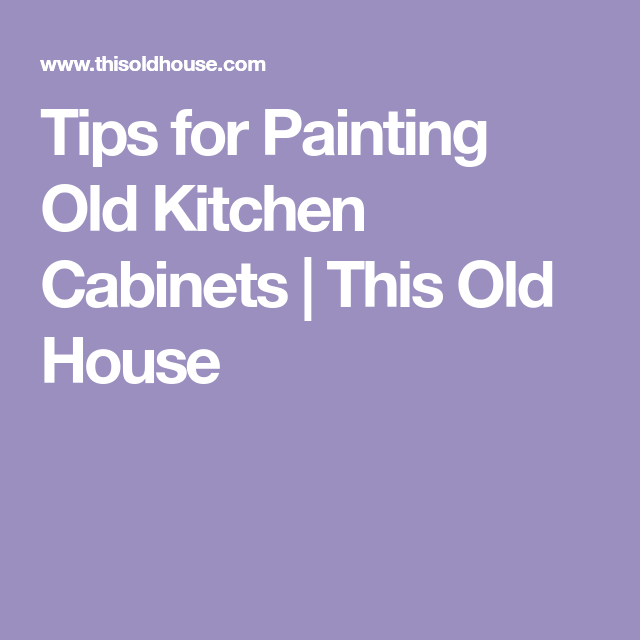 Best Pro Secrets For Painting Kitchen Cabinets With Images 640 x 480