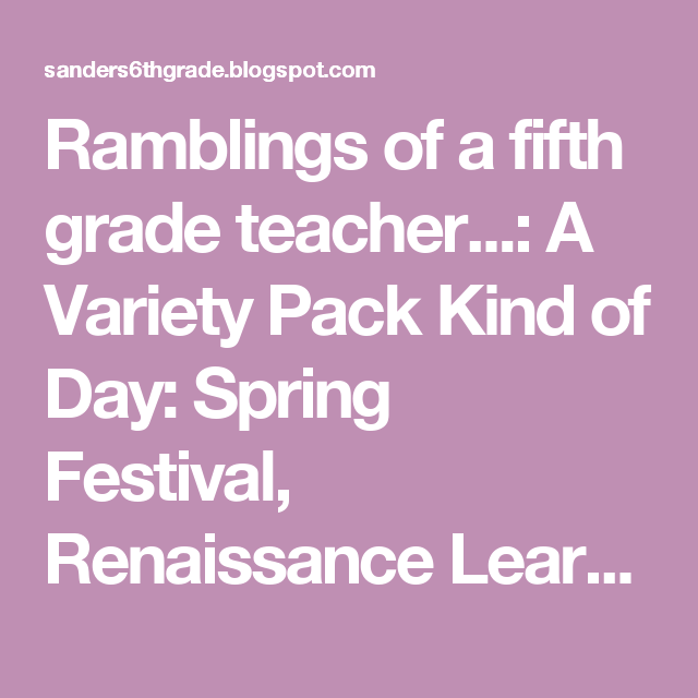 Ramblings of a fifth  grade teacher...: A Variety Pack Kind of Day: Spring Festival, Renaissance Learning, and Butterfly Fractions